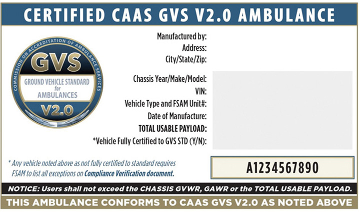 Ambulance manufacturers that are registered with CAAS-GVS are required to supply a vehicle label (shown) and informational documents that verify the CAAS-GVS certification and compliance of the vehicle to the standard.